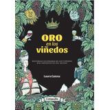 Oro En Los Viñedos - Laura Catena