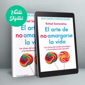 El Arte De No Amargarse La Vida - Digital