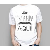 Camisetas Personalizadas C Sua Estampa Foto Imagem Ou Arte