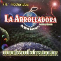 Cd La Arrolladora Banda El Limon Pa Adoloridos