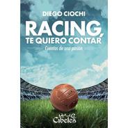 Racing Te Quiero Contar. Cibeles Ediciones