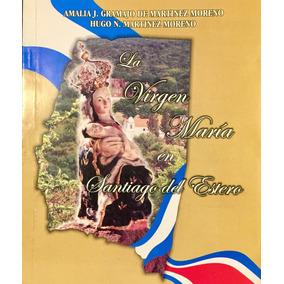 La Virgen Maria En Santiago Del Estero