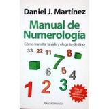 Daniel Martínez Manual De Numerología Como Transitar La Vida