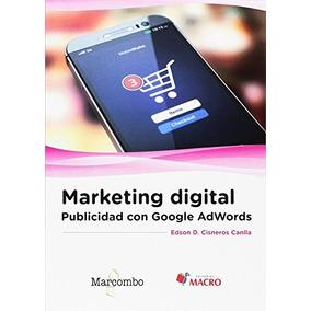 Marketing Digital: Publicidad Con Google Adwords Edson D. C