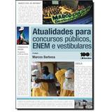 Atualidades Para Concursos Públicos, Enem E Vestibulares