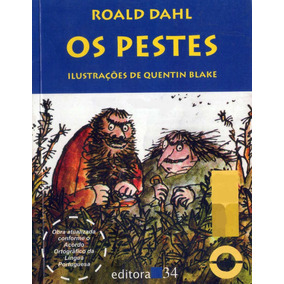 Livro: Os Pestes - Roald Dahl - Ilustração By Quentin Blake