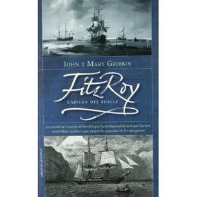 Fitzroy: Capitán Del Beagle: John Gribbin Envío Gratis