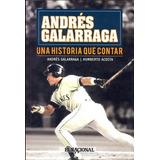Andrés Galarraga. Una Historia Que Contar (nuevo)