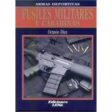 Fusiles Militares Y Carabinas Octavio Diez