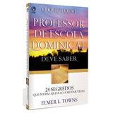 Livro O Que Todo Professor De Escola Dominical Deve Saber