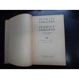 Hipólito Yrigoyen - Pueblo Y Gobierno 4 Vol 2 - Raigal 1951