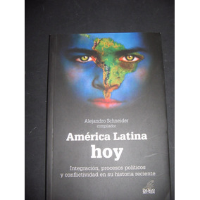 America Latina Hoy - Alejandro Schneider (comp.)