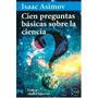 Asimoc Isaac 100 Preguntas Basicas Sobre La Ciencia Libro
