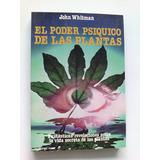 El Poder Psíquico De Las Plantas. John Whitman Oferta