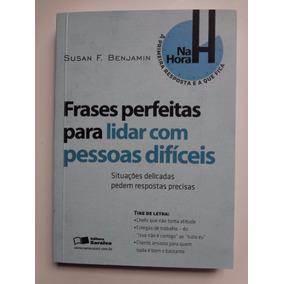 Livro Frases Perfeitas Para Lidar Com Pessoas Dificeis
