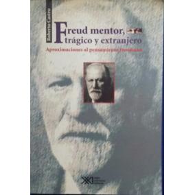 Freud Mentor, Trágico Y Extranjero