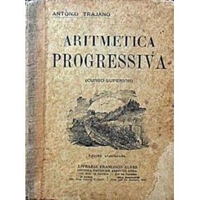 Livro Aritmética Progressiva Curso Superior Antonio Trajano