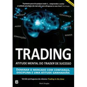 Trading In The Zone - Mark Douglas Em Pdf - 4º Ed. + Brinde