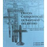 Cruces Catequisticas De Santiago Del Estero
