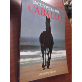 Enciclopedia Del Caballo Editorial Blume Ilustrado Lujo