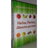 Manual Hierbas Plantas Y Alimentos Que Curan - Ruy Diaz