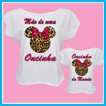 Blusa Feminina Tal Mãe Tal Filha, Minnie Oncinha, Camisetas