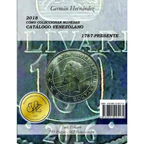 Libro Cómo Coleccionar Monedas Catalogo Venezuela 2018 Pdf
