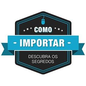 Como Importar Para Revender No Brasil? + Brindes