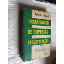 Libro Organización De Empresas Industriales , Spriegel , Cec