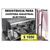 Repuesto Para Maquina De Café Industrial Resistencia Fca