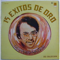 Manolo Muñoz / 15 Éxitos De Oro 1 Disco Lp Vinilo