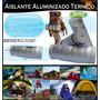 Aislante Termico Camping Aluminizado P/ Bolsa Dormir 1.80 Mt