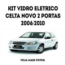 Kit Vidro Elétrico Celta Novo 2 Portas-2006/2010