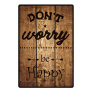 Carteles Decorativos Chapa De Madera - Don't Worry Be Happy