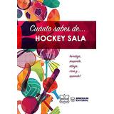 Libro : Cuanto Sabes De... Hockey Sala (spanish Edition)