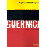 Guernica - A Historia De Um Icone Do Seculo Xx