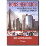 Bons Negocios: Portugues Do Brasil Para O Mundo Do