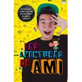 Las Aventuras De Ami ... Ami Rodriguez Dhl