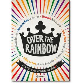 Over The Rainbow: Um Livro De Contos De Fadxs