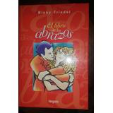 El Libro De Los Abrazos.ricky Friedel. Edit. Vergara.