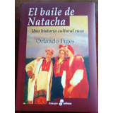El Baile De Natacha. Una Historia Cultural Rusa.
