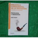 Psicología Y Pedagogía - Jean Piaget