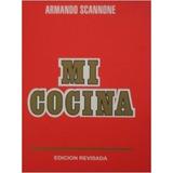 Mi Cocina A La Manera De Caracas (rojo): Armando Scannone