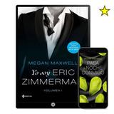 Yo Soy Eric Zimmerman Megan Maxwell 37 Libros - Digi.tal