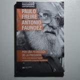 Por Una Pedagogía De La Pregunta | Paulo Freire Y A. Faundez