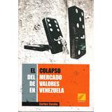 El Colapso Del Mercado De Valores En Venezuela (nuevo)