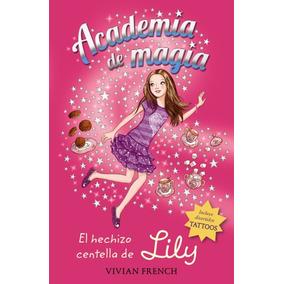 Academia De Magia 1. El Hechizo Centella De Lily(libro Infan