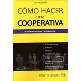 Cómo Hacer Una Cooperativa. Taleva. 9 Ed. Valletta Ediciones