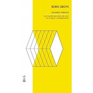 Volverse Público, Boris Groys, Ed. Caja Negra