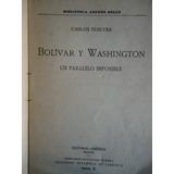 Bolivar Y Washington Un Paralelo Imposible Carlos Pereyra